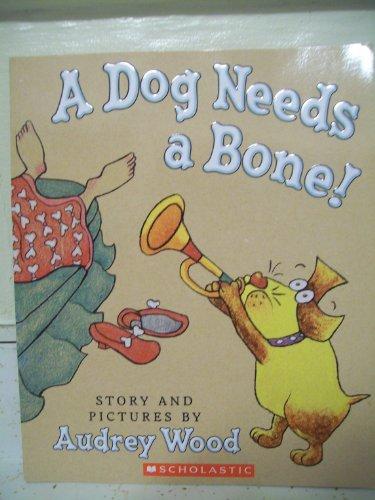 9780545000062: A Dog Needs a Bone