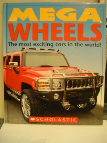 9780545000475: Mega Wheels: The Most Exciting Cars in the World by Christiane Gunzi (2007) Hardcover