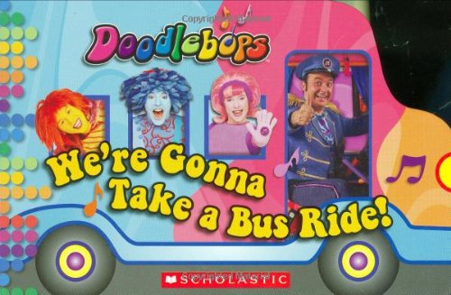 9780545000604: Doodlebops: We're Gonna Take a Bus Ride