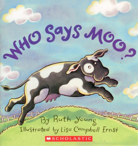 Who Says Moo?: Ruth Young