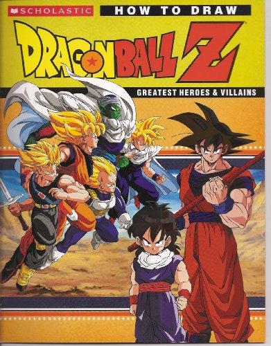 How to Draw Dragonball Z Greatest Heroes: Maria B. Alfano