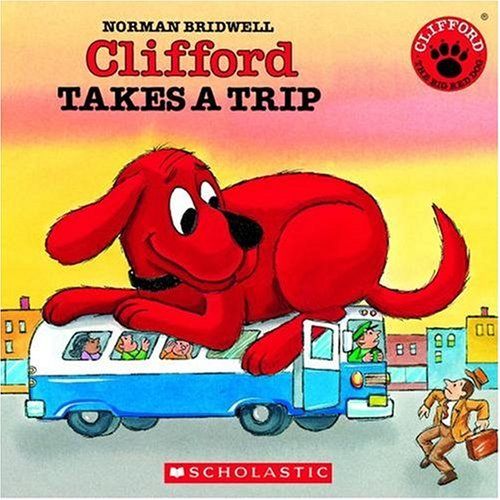 9780545003582: Clifford Takes A Trip (Clifford the Big Red Dog)