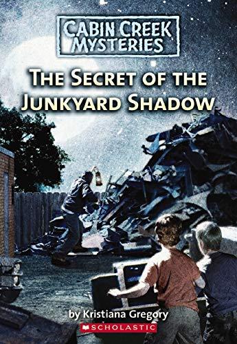 9780545003803: The Secret Of The Junkyard Shadow (Cabin Creek Mysteries)