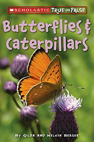 9780545003926: Butterflies And Caterpillars (Scholastic True Or False)
