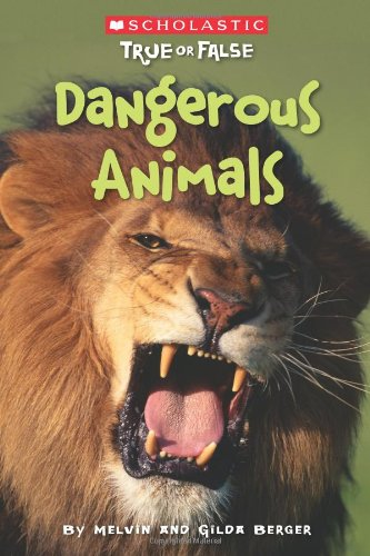 9780545003957: Scholastic True or False: Dangerous Animals