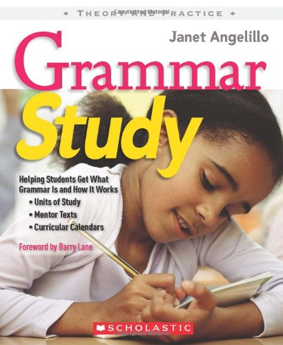 9780545005210: Grammar Study: Helping Students Get What Grammar Is and How It Works (Theory and Practice)