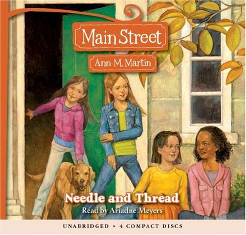 Main Street #2: Needle and Thread - Audio Library Edition (0545005302) by M. Martin Ann; Ann M. Martin