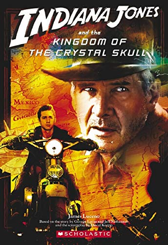 9780545007016: Indiana Jones and the Kingdom of the Crystal Skull