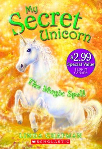 9780545010368: The Magic Spell (My Secret Unicorn (PB))