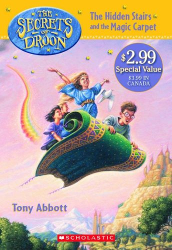 The Hidden Stairs and the Magic Carpet (The Secrets of Droon, Book 1): Tony Abbott