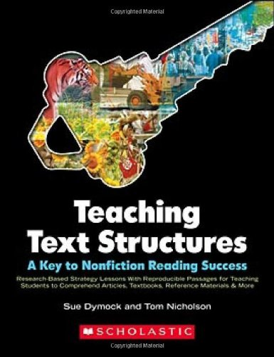 Teaching Text Structures: A Key to Nonfiction Reading Success: Research-Based Strategy Lessons With Reproducible Passages for Teaching Students to . Textbooks, Reference Materials & More - Dymock, Sue; Nicholson, Tom