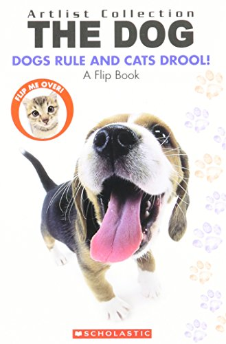 9780545011969: The Dog: Dogs Rule Cats Drool/ The Cat: Cats Rule And Dogs Drool