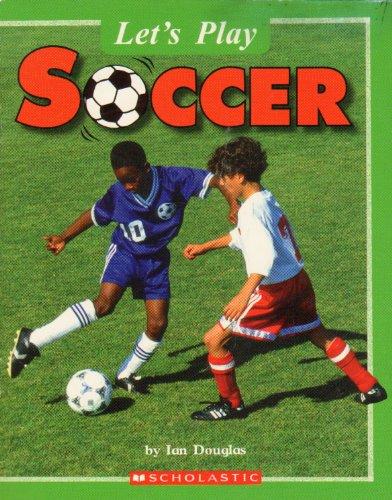 9780545012966: Let's Play Soccer