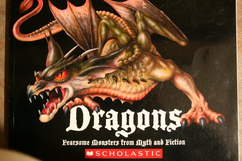 9780545013192: Dragons: Fearsome Monsters from Myth and Fiction