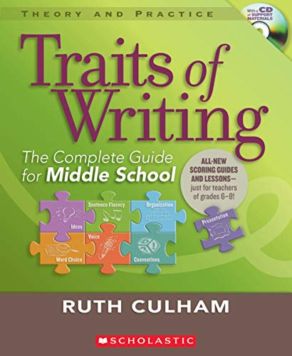 9780545013635: Traits of Writing: The Complete Guide for Middle School (Theory and Practice (Scholastic))