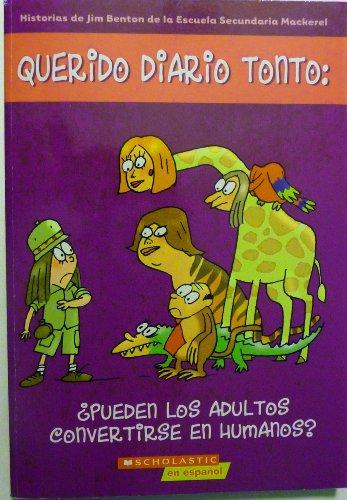9780545014489: Querido Diario Tonto: Pueden Los Adultos Convertirse En Humanos?