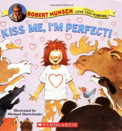 Kiss Me, I'm Perfect!: Munsch, Robert