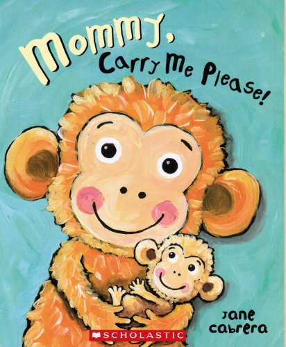 9780545018289: Mommy, Carry Me Please, Paperback