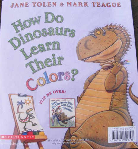 How Do Dinosaurs Learn Their Colors? And How Do Dinosaurs Play With Their Friends