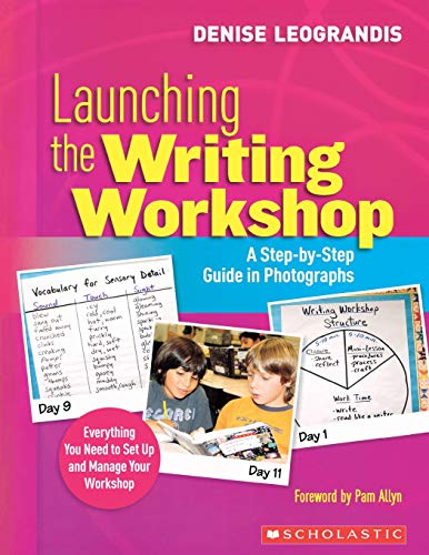 9780545021210: Launching the Writing Workshop: A Step-By-Step Guide in Photographs