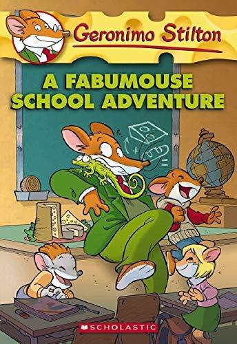 A Fabumouse School Adventure (Geronimo Stilton, No.: Stilton, Geronimo