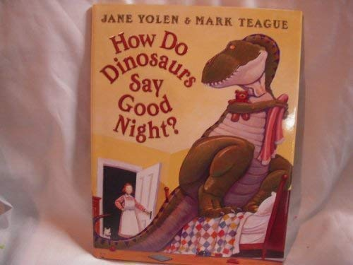 How Do Dinosaurs Say Good Night? (9780545027373) by Jane Yolen