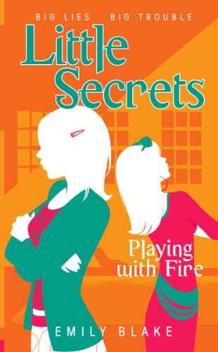 9780545028240: Playing with Fire (Little Secrets, Book 1)