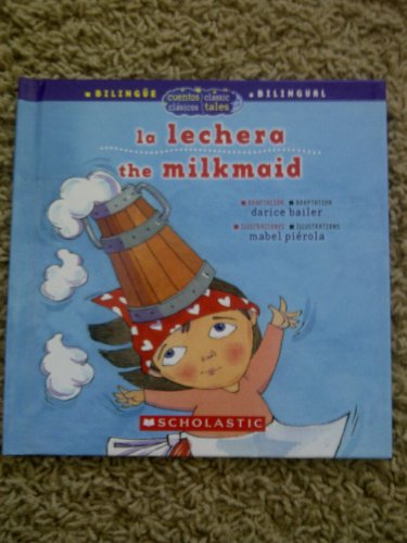La Lechera the Milkmaid: darice bailer