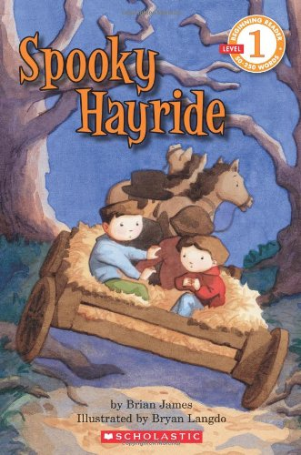 Scholastic Reader Level 1: Spooky Hayride (0545029775) by Brian James