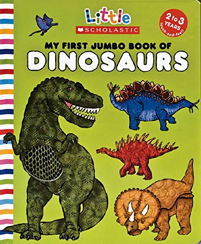 9780545030410: My First Jumbo Book of Dinosaurs (Little Scholastic)