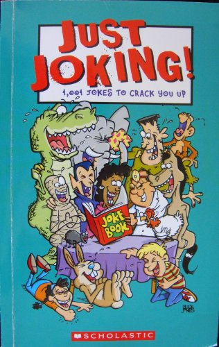 Just Joking!: 1001 Jokes to Crack You Up: S. K. Dunn