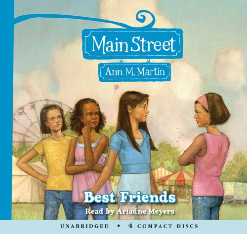 Main Street #4: Best Friends - Audio Library Edition (0545033152) by Ann M. Martin