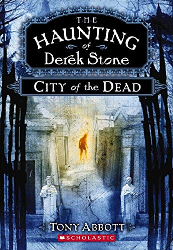 9780545034296: City of the Dead (The Haunting of Derek Stone, Book 1)