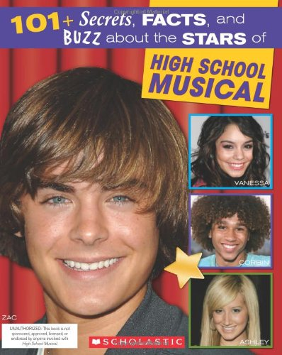 9780545034753: 101+ Secrets, Facts, and Buzz About the Stars of High School Musical