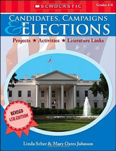 9780545035149: Candidates, Campaigns & Elections (4th Edition): Projects * Activities * Literature Links