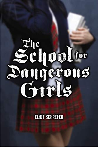 9780545035286: The School For Dangerous Girls