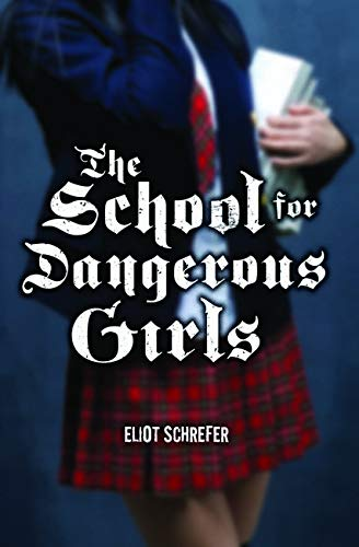 9780545035293: The School For Dangerous Girls