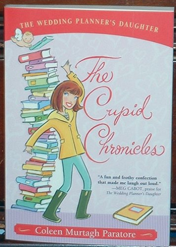 9780545035897: The Cupid Chronicles (The Wedding Planner's Daughter)