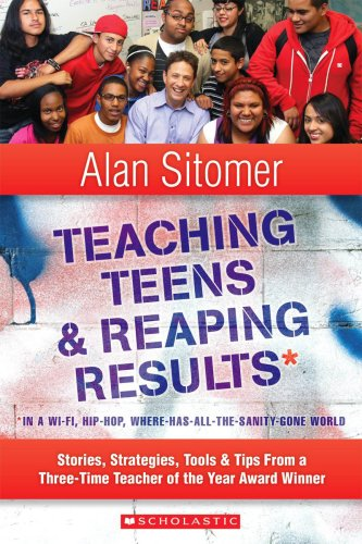 9780545036030: Teaching Teens & Reaping Results in a Wi-Fi, Hip-Hop, Where-Has-All-The-Sanity-Gone World: Stories, Strategies, Tools, & Tips from a Three-Time Teacher of the Year Award Winner