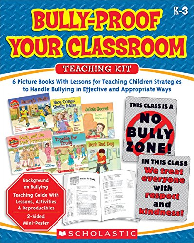 9780545036078: Bully-Proof Your Classroom Teaching Kit: 6 Picture Books With Lessons for Teaching Children Strategies to Handle Bullying in Effective and Appropriate Ways