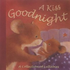 9780545036184: A Kiss Goodnight: A Collection of Lullabies