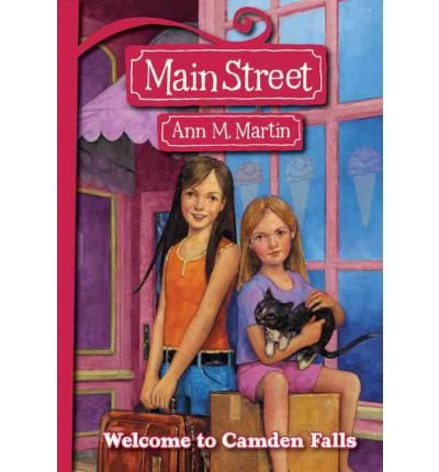 Main Street #1: Welcome to Camden Falls: Martin, Ann M.