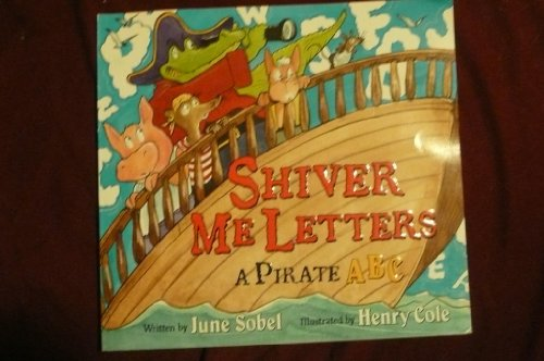 9780545037761: Title: Shiver Me Letters A Pirate ABC