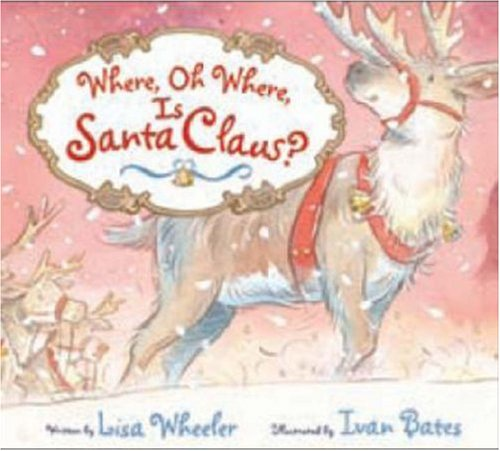 9780545037785: Where, Oh Where, Is Santa Claus?