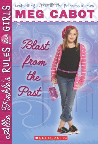 Blast from the Past (Allie Finkle's Rules: Meg Cabot