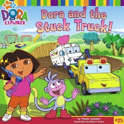 9780545041782: Dora and the Stuck Truck (Dora the Explorer (Nick Jr.))