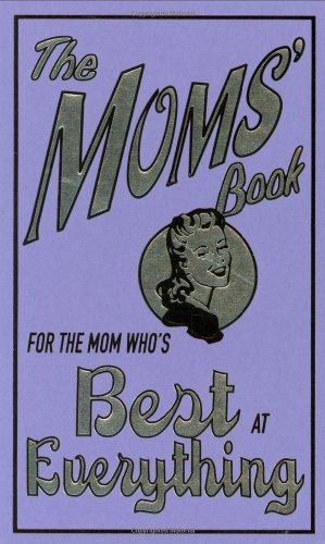 9780545042116: The Moms' Book: For the Mom Who's Best at Everything