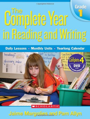 9780545046343: Complete Year in Reading and Writing: Grade 1: Daily Lessons - Monthly Units - Yearlong Calendar