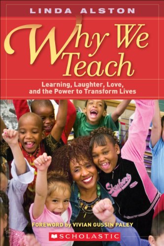9780545047050: Why We Teach: Learning, Laughter, Love, and the Power to Transform Lives