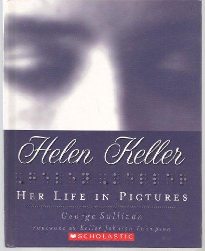 9780545050371: Helen Keller( Her Life in Pictures)[HELEN KELLER HER LIFE IN PICT][Hardcover]